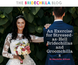 An-Exercise-for-Stressed-as-Hell-Bridechillas-and-Groomchillas-Blog.png